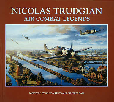 Nicolas Trudgian - Air Combat Legends - Aviation Art Book