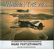 War In The Air - World War II Aviation Art Paintings of Mark Postlethwaite