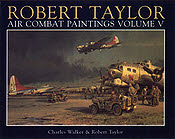 Air Combat Paintings Volume V - Aviation Art Book by Robert Taylor